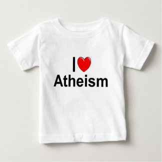 I Love (Heart) Atheism Baby T-Shirt