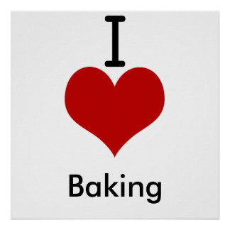I Love (heart) Baking Poster