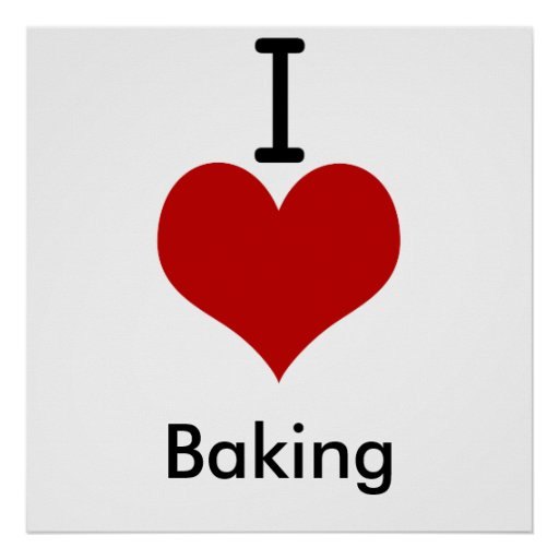 I Love (heart) Baking Posters