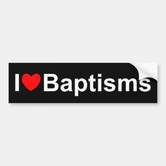 I Love (Heart) Baptisms Bumper Sticker