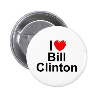 I Love (Heart) Bill Clinton Pinback Button