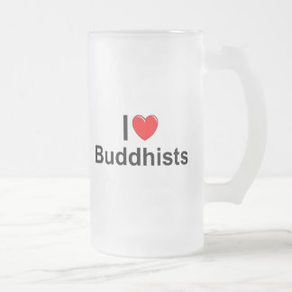 I Love (Heart) Buddhists Frosted Glass Beer Mug