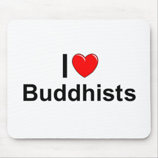 I Love (Heart) Buddhists Mouse Pad