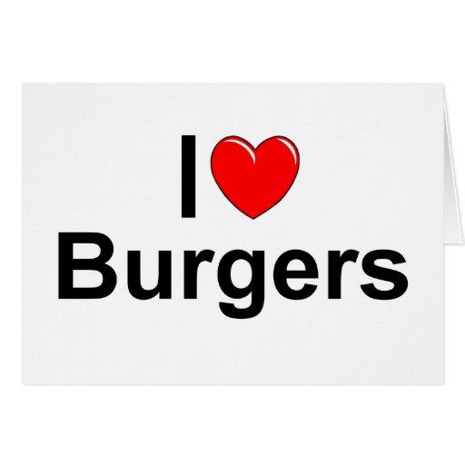 I Love (Heart) Burgers Greeting Card