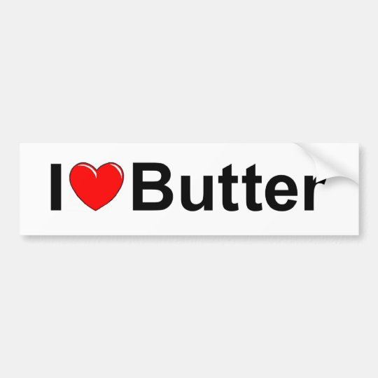 I Love (Heart) Butter Bumper Sticker
