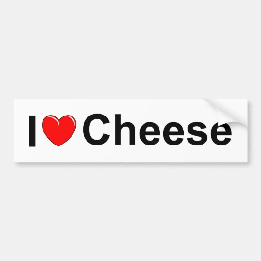 I Love (Heart) Cheese Bumper Sticker