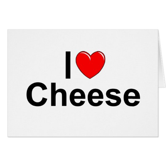 I Love (Heart) Cheese Card