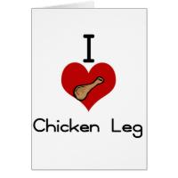 I love-heart chicken legs greeting card