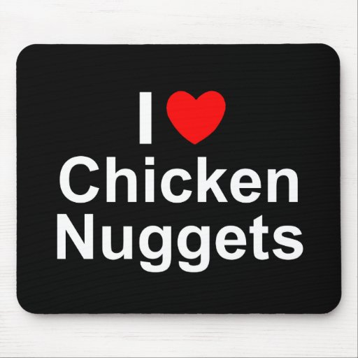 I Love (Heart) Chicken Nuggets Mouse Pad