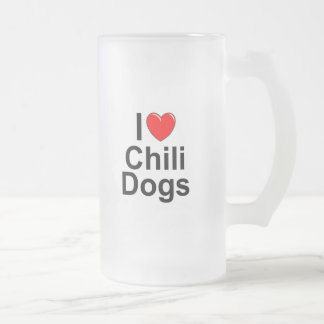 I Love (Heart) Chili Dogs Frosted Glass Beer Mug