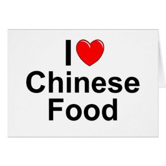 I Love (Heart) Chinese Food Card
