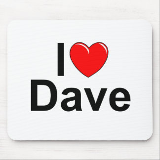 I Love (Heart) Dave Mouse Pad