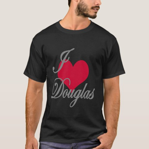 I Love Heart Douglas Dark T_Shirt