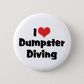 I Love Heart Dumpster Diving - Junk Lover Pinback Button
