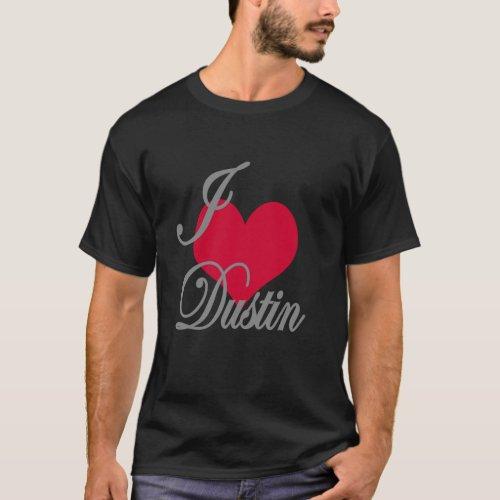 I Love Heart Dustin Dark T_Shirt