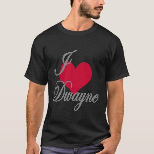 I Love Heart Dwayne Dark T_Shirt