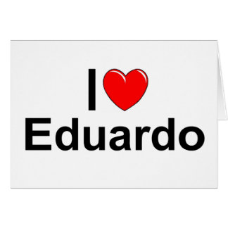 I Love (Heart) Eduardo Cards
