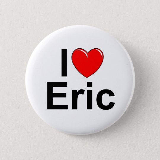 I Love (Heart) Eric Pinback Button