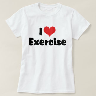 I Love Heart Exercise T-Shirt