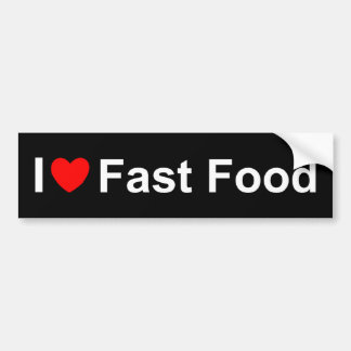 I Love (Heart) Fast Food Car Bumper Sticker