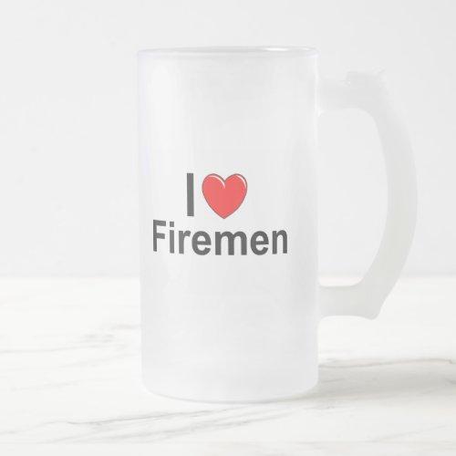 I Love Heart Firemen Frosted Glass Beer Mug