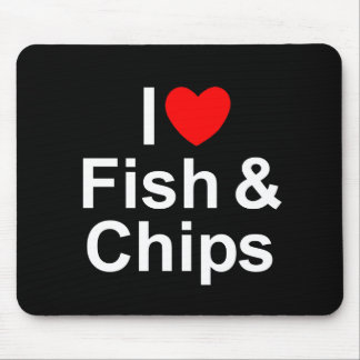 I Love (Heart) Fish &  Chips Mouse Pad