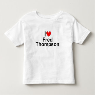 I Love (Heart) Fred Thompson Toddler T-shirt