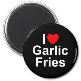 I Love (Heart) Garlic Fries Magnet