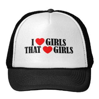 I love (heart) Girls That Love (heart) girls Trucker Hat