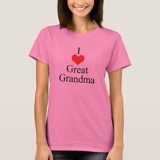 I Love (Heart) Great Grandma T-Shirt