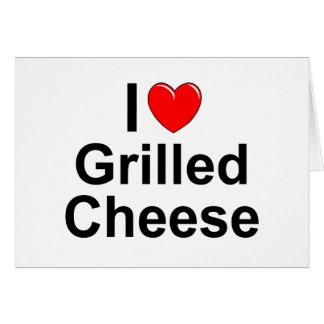 I Love (Heart) Grilled Cheese Card