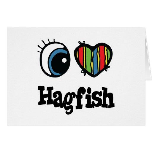 I Love (Heart) Hagfish Greeting Card