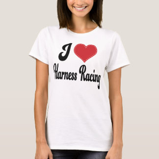 I Love (Heart) Harness Racing T-Shirt