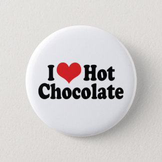 I Love Heart Hot Chocolate - Hot Cocoa Lovers Pinback Button