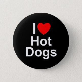 I Love (Heart) Hot Dogs Pinback Button