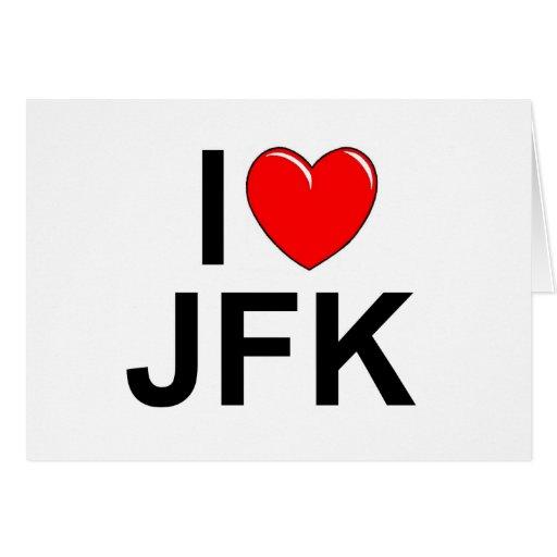 I Love (Heart) JFK Greeting Card
