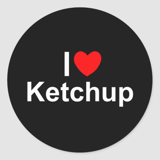 I Love (Heart) Ketchup Classic Round Sticker