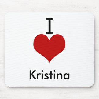 I Love (heart) Kristina Mouse Pad