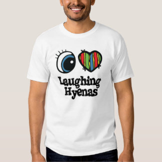 I Love (Heart) Laughing Hyenas T Shirt