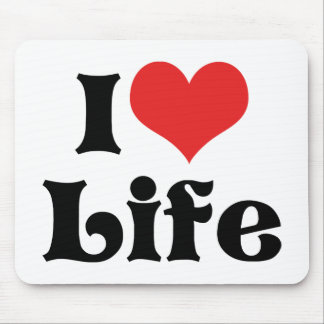 I Love Heart Life - Live Laugh Love Being Alive Mouse Pad