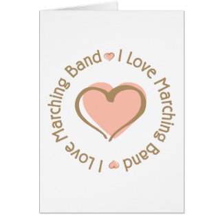 I Love Heart Marching Band Card