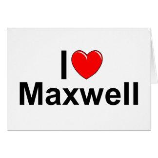 I Love Heart Maxwell Greeting Card