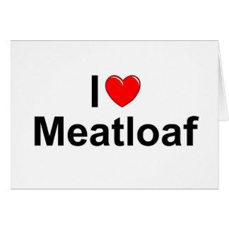 I Love (Heart) Meatloaf Card