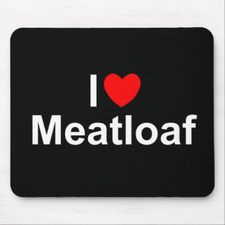 I Love (Heart) Meatloaf Mouse Pad