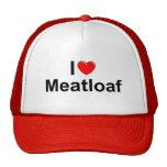 I Love (Heart) Meatloaf Trucker Hats