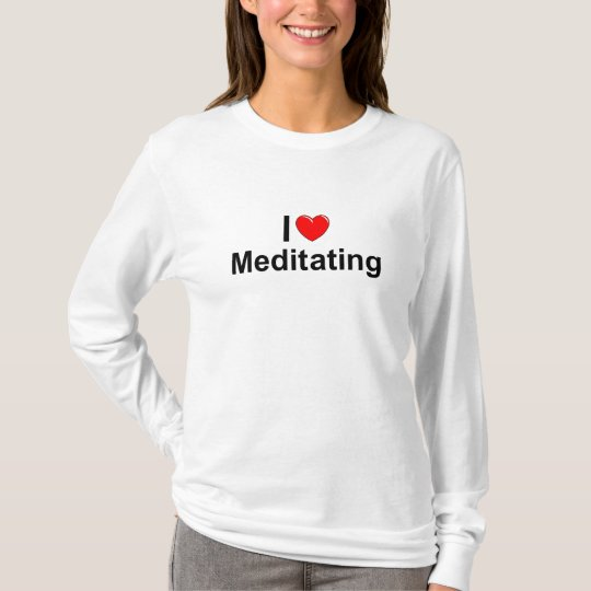I Love (Heart) Meditating T-Shirt