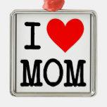 I Love (Heart) Mom Ornament