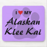 I Love (Heart) My Alaskan Klee Kai Mousepad