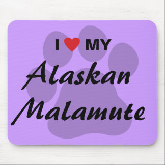 I Love (Heart) My Alaskan Malamute Mouse Pad