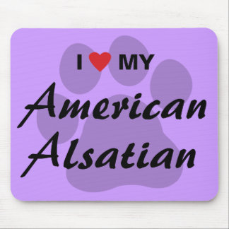 I Love (Heart) My American Alsatian Mouse Pad
